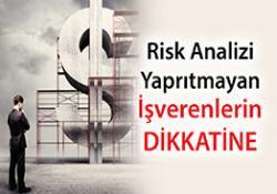 Risk Analizi Yaptırmayan İşverenlerin Dikkatine !